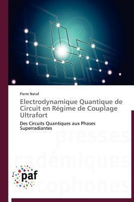 Electrodynamique Quantique de Circuit En R Gime de Couplage Ultrafort 9783838188041