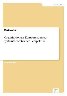 Organisationale Kompetenzen Aus Systemtheoretischer Perspektive