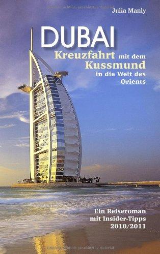 Dubai Kreuzfahrt Mit Dem Kussmund in Die Welt Des Orients 9783839104026