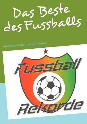 Fussballrekorde - Das Beste Des Fussballs 9783839110492