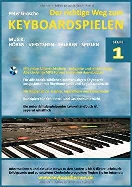 Der Richtige Weg Zum Keyboardspielen (Stufe-1) 9783839127117