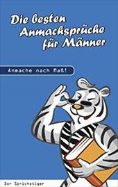 Die Besten Anmachspr Che F R M Nner - Spr Chetiger, Der