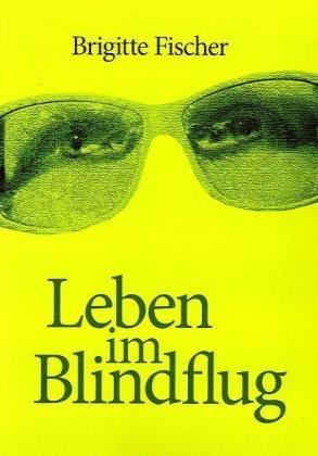 Leben Im Blindflug 9783839155905