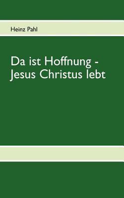 Da Ist Hoffnung - Jesus Christus Lebt 9783839164112