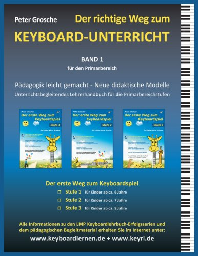 Der Richtige Weg Zum Keyboard-Unterricht - Band 1 9783839171141
