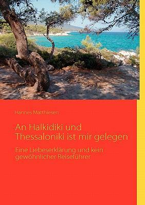 An Halkidiki Und Thessaloniki Ist Mir Gelegen 9783839171615