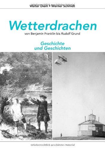 Wetterdrachen Von Benjamin Franklin Bis Rudolf Grund 9783839176283