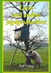 LUISE UND ANDERE JAGDGESCHICHTEN - Alldag, Rolf