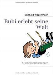 Bubi Erlebt Seine Welt - Wagenmann, Berthold