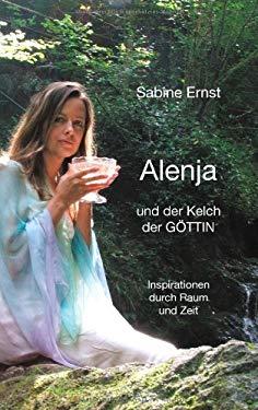 Alenja Und Der Kelch Der G Ttin 9783837041552