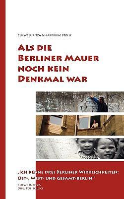 ALS Die Berliner Mauer Noch Kein Denkmal War 9783837019605