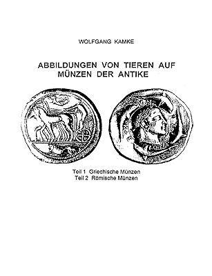 Abbildungen Von Tieren Auf Mnzen Der Antike 9783837061512