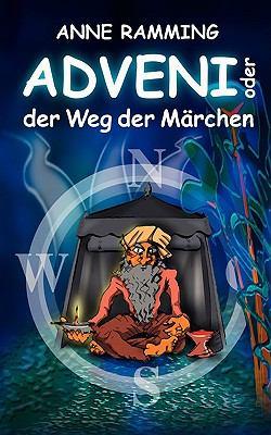 Adveni, Oder Der Weg Der Mrchen 9783837074949