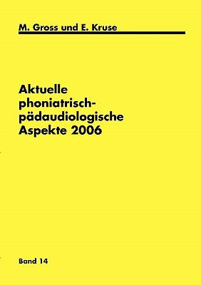 Aktuelle Phoniatrisch-Padaudiologische Aspekte 2006 9783833462948