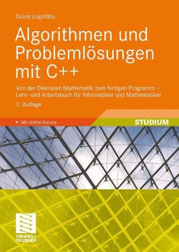 Algorithmen Und Probleml Sungen Mit C++: Von Der Diskreten Mathematik Zum Fertigen Programm - Lern- Und Arbeitsbuch F R Informatiker Und Mathematiker 9783834807632