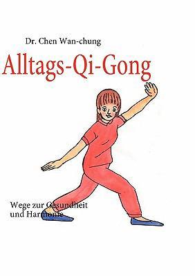 Alltags-Qi-Gong 9783837014082