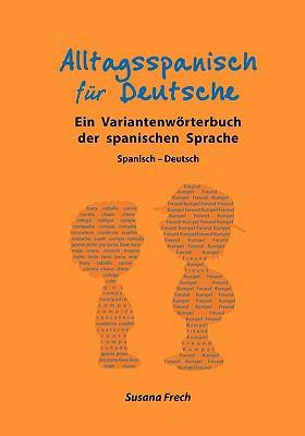 Alltagsspanisch Fr Deutsche 9783837086881