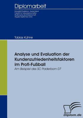 Analyse Und Evaluation Der Kundenzufriedenheitsfaktoren Im Profi-Fu Ball 9783836651905