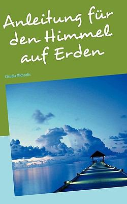 Anleitung Fr Den Himmel Auf Erden 9783839118023