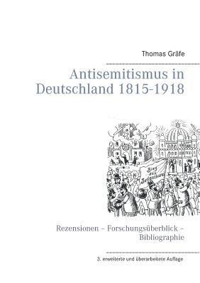 Antisemitismus in Deutschland 1815- 1918 9783837001389
