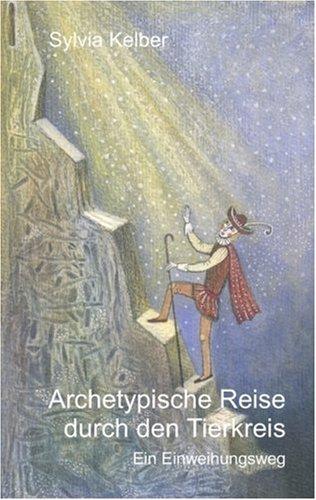 Archetypische Reise Durch Den Tierkreis 9783833496707