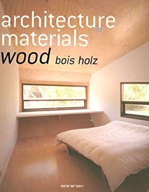 Architecture Materials: Wood/Bois/Holz 9783836504034