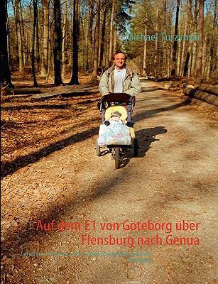 Auf Dem E1 Von Gteborg Uber Flensburg Nach Genua 9783833492754