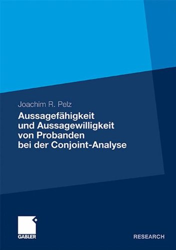 Aussagef Higkeit Und Aussagewilligkeit Von Probanden Bei Der Conjoint-Analyse 9783834932365
