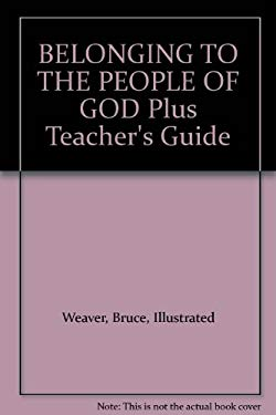 BELONGING TO THE PEOPLE OF GOD Plus Teacher's Guide