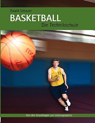 Basketball - Die Technikschule 9783833465949