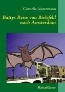 Battys Reise Von Bielefeld Nach Amsterdam 9783837016291