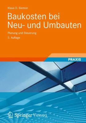 Baukosten Bei Neu- Und Umbauten: Planung Und Steuerung 9783834818294