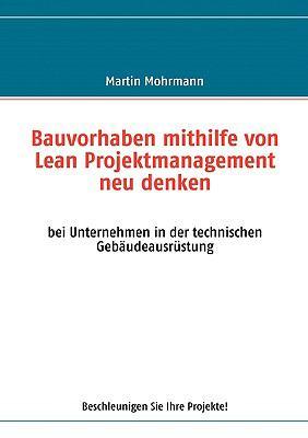 Bauvorhaben Mithilfe Von Lean Projektmanagement Neu Denken 9783839149492