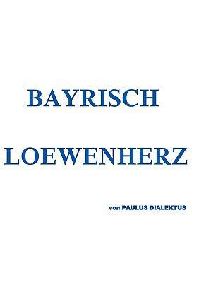Bayrisch Loewenherz 9783837019889