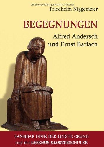 Begegnungen Alfred Andersch Und Ernst Barlach 9783839170717
