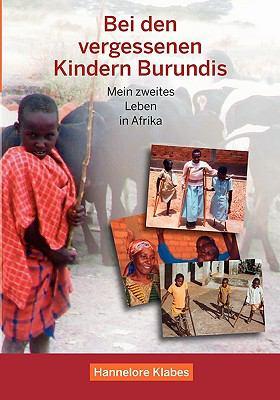 Bei Den Vergessenen Kindern Burundis 9783837085310