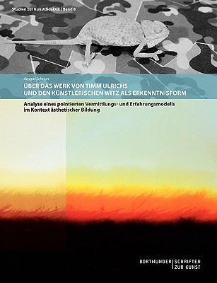 Uber Das Werk Von Timm Ulrichs Und Den Kunstlerischen Witz ALS Erkenntnisform 9783837068498
