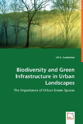 Biodiversity and Green Infrastructure in Urban Landscapes 9783836468602