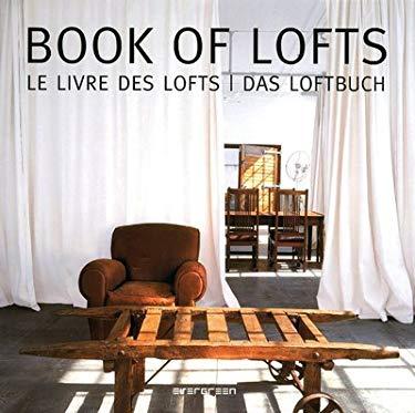 Book of Lofts/Le Livre Des Lofts/Das Loftbuch 9783836511513