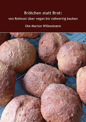 Brtchen Statt Brot 9783833497704
