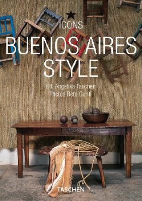 Buenos Aires Style: Exteriors, Interiors, Details 9783836501941