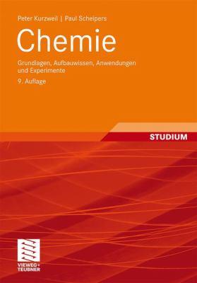 Chemie: Grundlagen, Aufbauwissen, Anwendungen Und Experimente 9783834815552