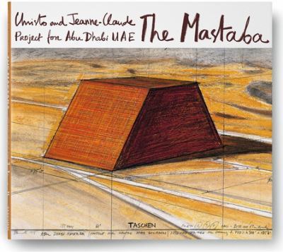 Christo and Jeanne Claude, the Mastaba, Project for Abu Dhabi 9783836542098