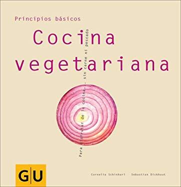 Cocina Vegetariana: Para Disfrutar de la Cocina . . . Sin Carne Ni Pescado