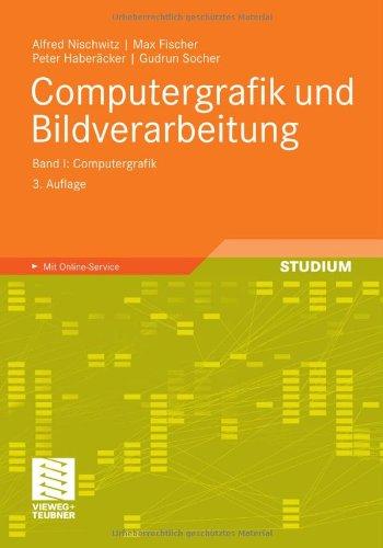 Computergrafik Und Bildverarbeitung: Band I: Computergrafik 9783834813046