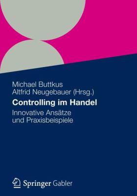 Controlling Im Handel: Innovative ANS Tze Und Praxisbeispiele 9783834930835