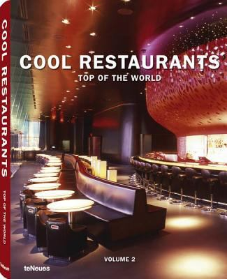 Cool Restaurants Top of the World: Volume 2 9783832796280