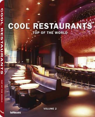 Cool Restaurants Top of the World: Volume 2
