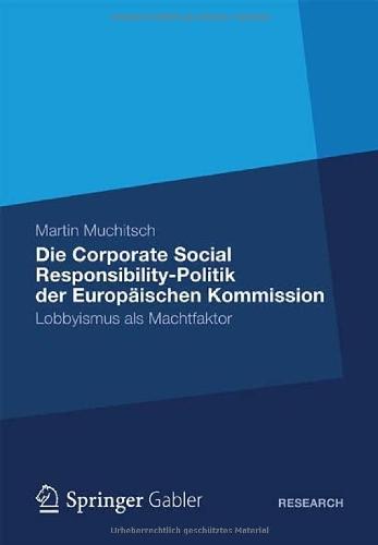 Csr-Lobbying Am Beispiel Der Beeinflussung Der Europ Ischen Kommission: Lobbyismus ALS Machtfaktor 9783834928825