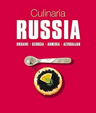 Culinaria Russia: Ukraine. Georgia. Armenia. Azerbaijan. 9783833140815